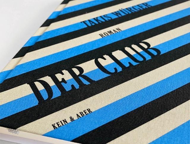 Der Club, Autor:Takis Würger, Verlag:Kein & Aber Überzug:Buchleinen, Finesse 66001