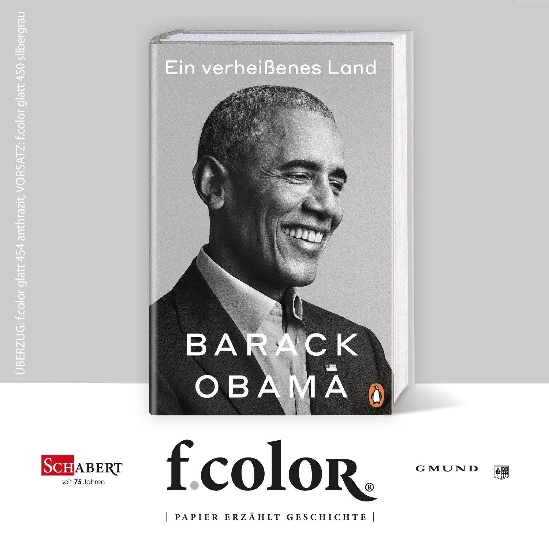 Ein verheißenes Land Autor: Barack Obama, Verlag: Penguin Random House Überzug: Papier, f.color glatt 454 anthrazit, Vorsatz: f.color glatt 450 silbergrau